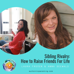 Sibling Rivalry: How to Raise Friends For Life